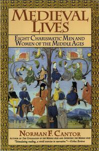 Foto Cover di Medieval Lives, Ebook inglese di Norman F. Cantor, edito da HarperCollins