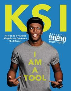 I Am a Tool: How to Be a Youtube Kingpin and Dominate the Internet - KSI - cover