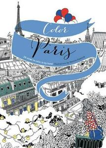 Color Paris: 20 Views to Color in by Hand - Hennie Haworth - cover