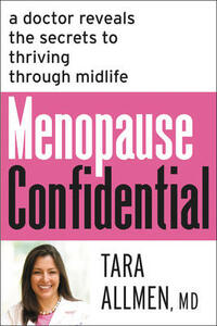 Menopause Confidential: A Doctor Reveals the Secrets to Thriving Through Midlife - Tara Allmen - cover
