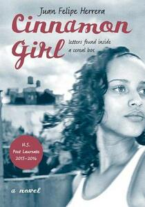 Cinnamon Girl: Letters Found Inside a Cereal Box - Juan Felipe Herrera - cover