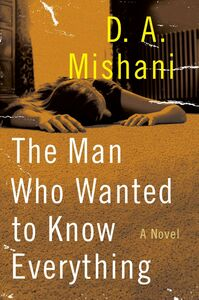 Foto Cover di The Man Who Wanted to Know Everything, Ebook inglese di D. A. Mishani, edito da HarperCollins