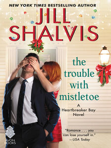 Ebook in inglese The Trouble with Mistletoe Shalvis, Jill