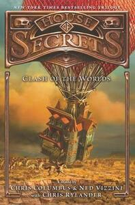 House of Secrets: Clash of the Worlds - Chris Columbus,Ned Vizzini,Chris Rylander - cover