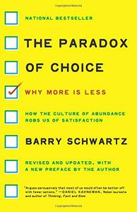The Paradox of Choice: Why More Is Less, Revised Edition - Barry Schwartz - cover