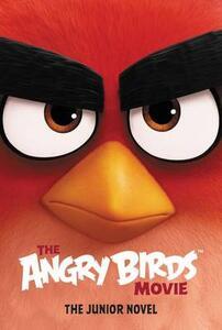 The Angry Birds Movie: The Junior Novel - Chris Cerasi - cover
