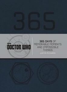 Doctor Who: 365 Days of Memorable Moments and Impossible Things - Justin Richards - cover