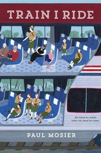 Ebook in inglese Train I Ride Mosier, Paul