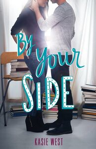 Foto Cover di By Your Side, Ebook inglese di Kasie West, edito da HarperCollins
