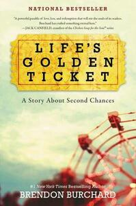 Life's Golden Ticket: A Story about Second Chances - Brendon Burchard - cover