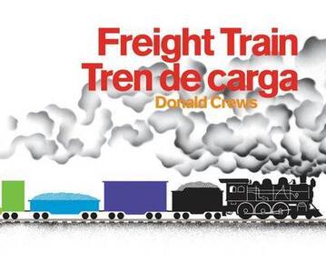 Freight Train/Tren de Carga Bilingual Board Book - Donald Crews - cover