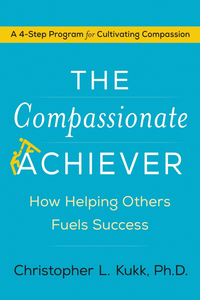 Ebook in inglese The Compassionate Achiever Kukk, Christopher L.