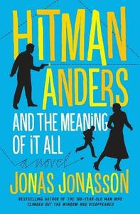 Hitman Anders and the Meaning of It All - Jonas Jonasson,Rachel Willson-Broyles - cover