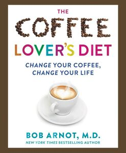 Ebook in inglese The Coffee Lover's Diet Arnot, Dr. Bob