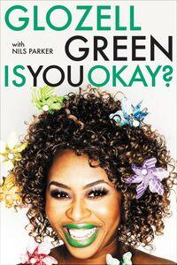 Foto Cover di Is You Okay?, Ebook inglese di GloZell Green, edito da HarperCollins