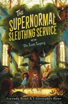 Supernormal Sleuthing Service #1: The Lost Legacy