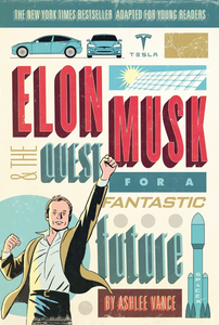 Ebook in inglese Elon Musk and the Quest for a Fantastic Future Young Readers' Edition Vance, Ashlee