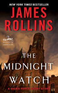 Foto Cover di The Midnight Watch, Ebook inglese di James Rollins, edito da HarperCollins