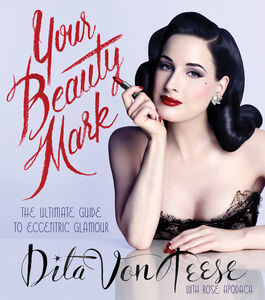 Foto Cover di Your Beauty Mark, Ebook inglese di Dita Von Teese, edito da HarperCollins