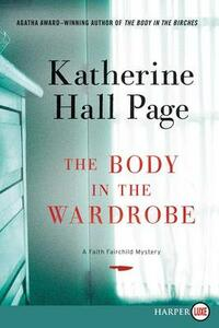 The Body in the Wardrobe [Large Print] - Katherine Hall Page - cover