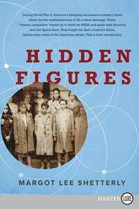 Hidden Figures: The American Dream and the Untold Story of the Black Women Mathematicians Who Helped Win the Space Race - Margot Lee Shetterly - cover