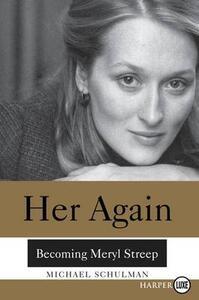 Her Again: Becoming Meryl Streep - Michael Schulman - cover