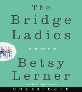 The Bridge Ladies: A Memoir - Betsy Lerner - cover