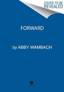 Foto Cover di Forward, Ebook inglese di Abby Wambach, edito da HarperCollins