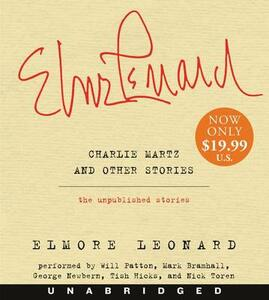 Charlie Martz and Other Stories Low Price CD: The Unpublished Stories - Elmore Leonard - cover
