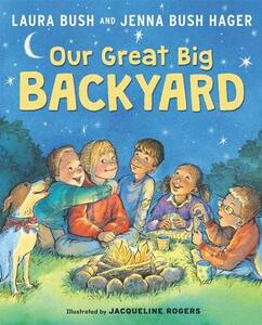 Our Great Big Backyard - Laura Bush - cover