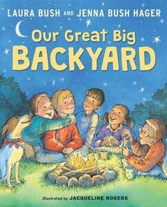 Our Great Big Backyard - Laura Bush - cover