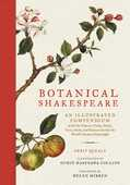 Libro in inglese Botanical Shakespeare: An Illustrated Compendium of All the Flowers, Fruits, Herbs, Trees, Seeds, and Grasses Cited by the World's Greatest Playwright Gerit Quealy Sumie Hasegawa Collins