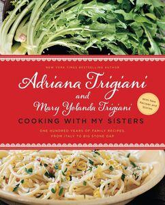Ebook in inglese Cooking with My Sisters Trigiani, Adriana , Trigiani, Mary Yolanda