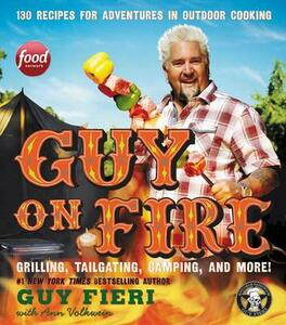 Guy on Fire: 130 Recipes for Adventures in Outdoor Cooking - Guy Fieri - cover