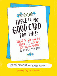 Foto Cover di There Is No Good Card for This, Ebook inglese di Dr. Kelsey Crowe,Emily McDowell, edito da HarperCollins