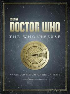 Doctor Who: The Whoniverse: The Untold History of Space and Time - Justin Richards - cover