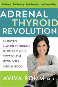 Foto Cover di The Adrenal Thyroid Revolution, Ebook inglese di Aviva Romm, M.D., edito da HarperCollins