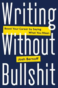 Foto Cover di Writing Without Bullshit, Ebook inglese di Josh Bernoff, edito da HarperCollins