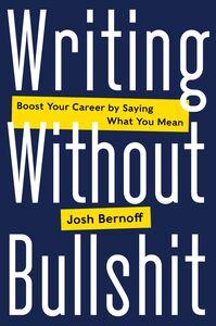Ebook in inglese Writing Without Bullshit Bernoff, Josh