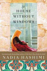 A House Without Windows: A Novel - Nadia Hashimi - cover