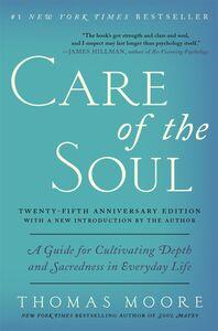 Foto Cover di Care of the Soul Twenty-fifth Anniversary Edition, Ebook inglese di Thomas Moore, edito da HarperCollins