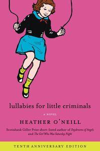 Foto Cover di Lullabies for Little Criminals, Ebook inglese di Heather O'Neill, edito da HarperCollins