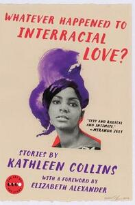 Whatever Happened to Interracial Love?: Stories - Kathleen Collins - cover