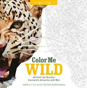 Trianimals: Color Me Wild: 60 Color-By-Number Geometric Artworks with Bite - Hope Little,Cetin Can Karaduman - cover