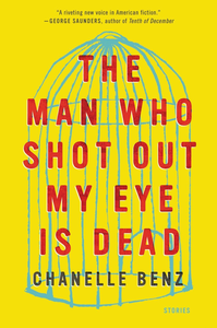 Ebook in inglese The Man Who Shot Out My Eye Is Dead Benz, Chanelle