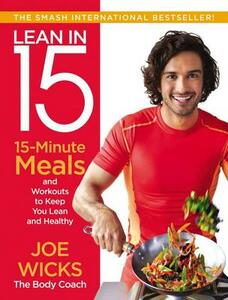 Lean in 15: 15-Minute Meals and Workouts to Keep You Lean and Healthy - Joe Wicks - cover