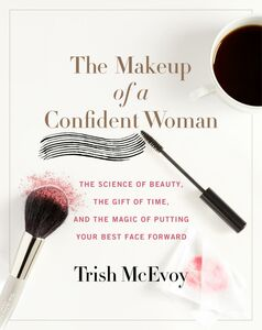 Ebook in inglese The Makeup of a Confident Woman Loberg, Kristin , McEvoy, Trish