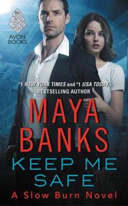 Keep Me Safe: A Slow Burn Novel - Maya Banks - cover