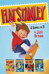Flat Stanley: Flat Stanley, His Original Adventure; Stanley, Flat Again; Stanley and the Magic Lamp; and Stanley in Space - Jeff Brown - cover