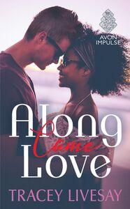 Foto Cover di Along Came Love, Ebook inglese di Tracey Livesay, edito da HarperCollins